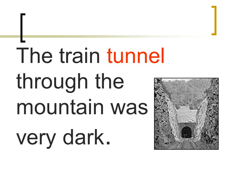 The train tunnel through the mountain was