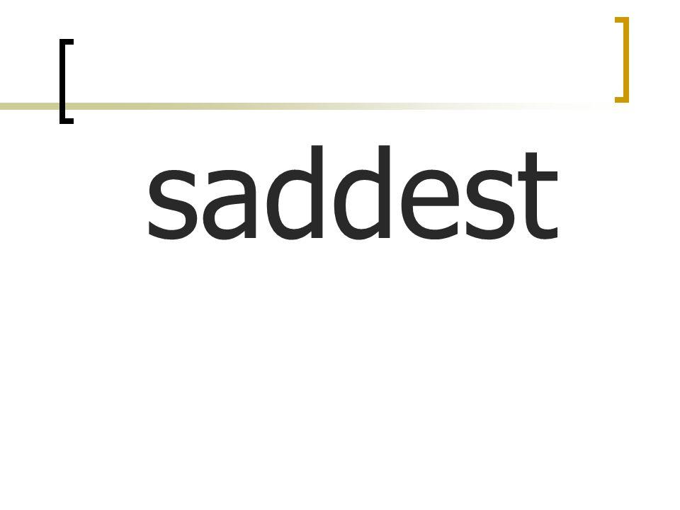 saddest