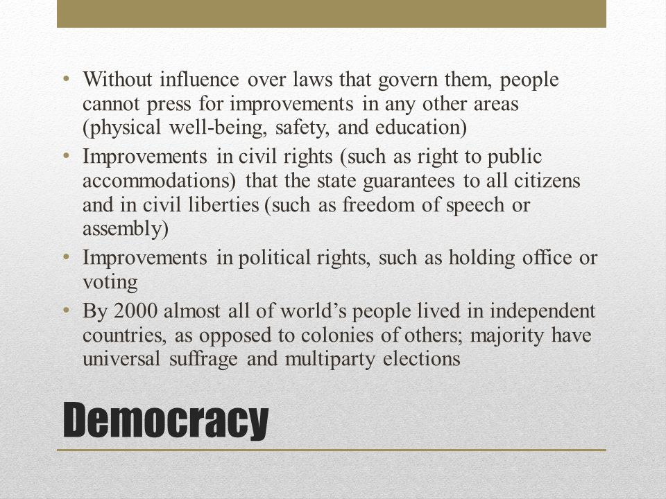 Democracy Still considerable differences across countries
