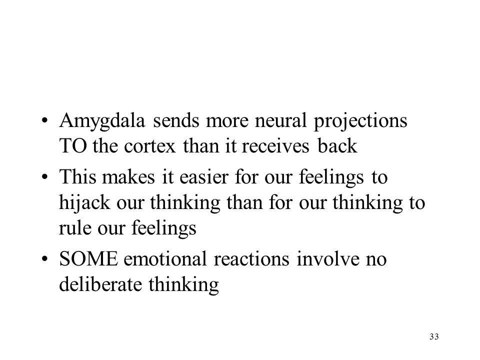Amygdala sends more neural projections TO the cortex than it receives back