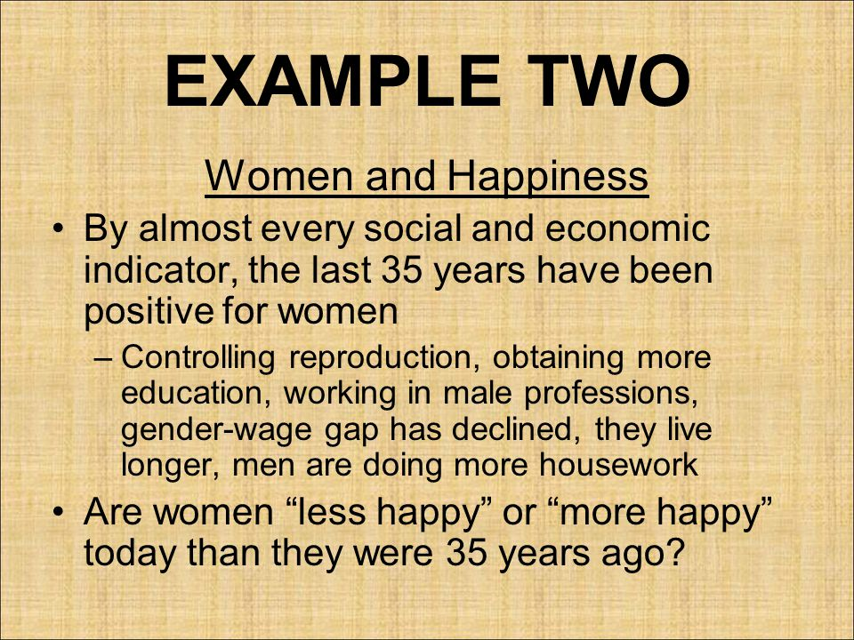 EXAMPLE TWO Women and Happiness