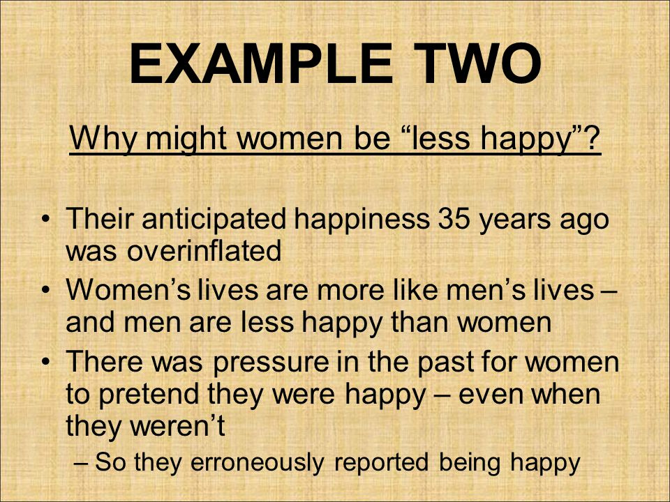 Why might women be less happy