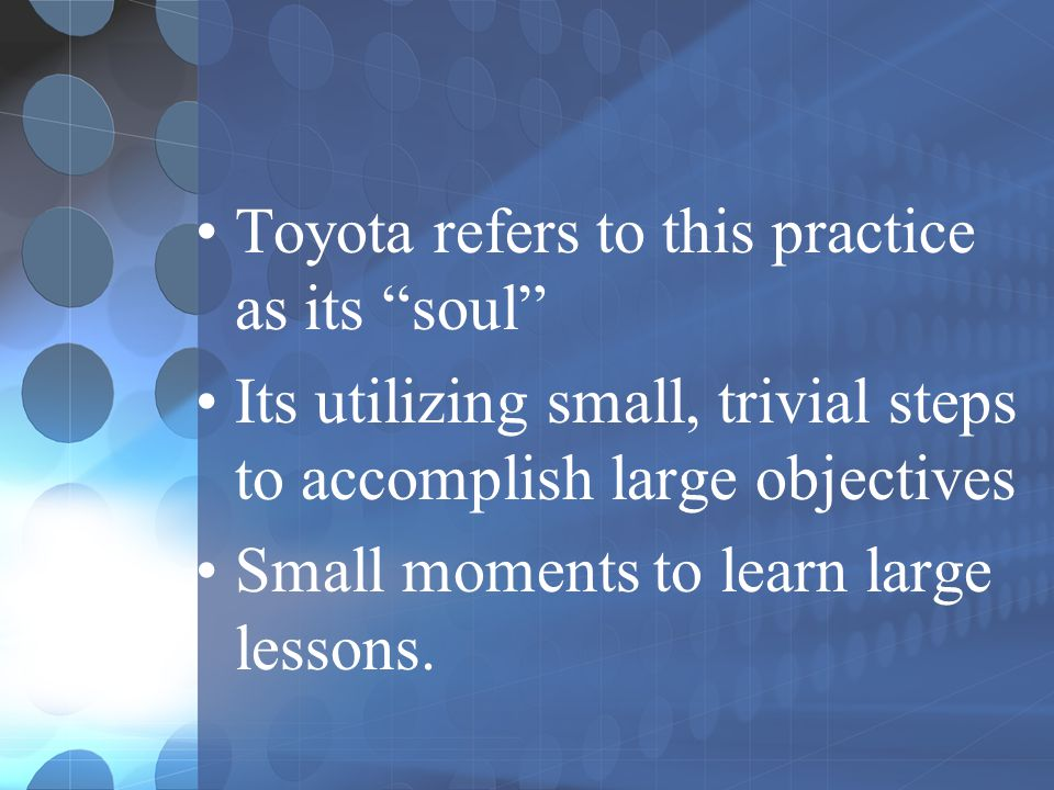 Toyota refers to this practice as its soul