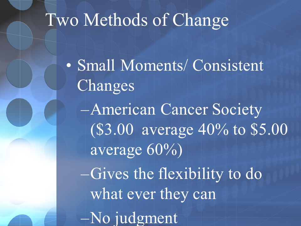 Two Methods of Change Small Moments/ Consistent Changes