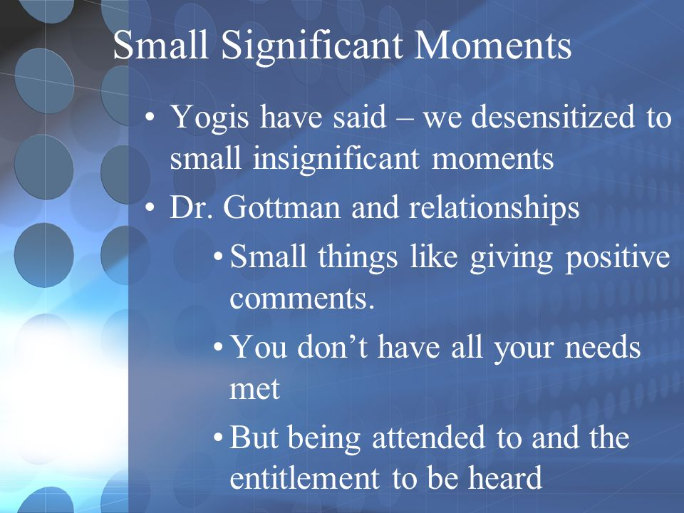 Small Significant Moments