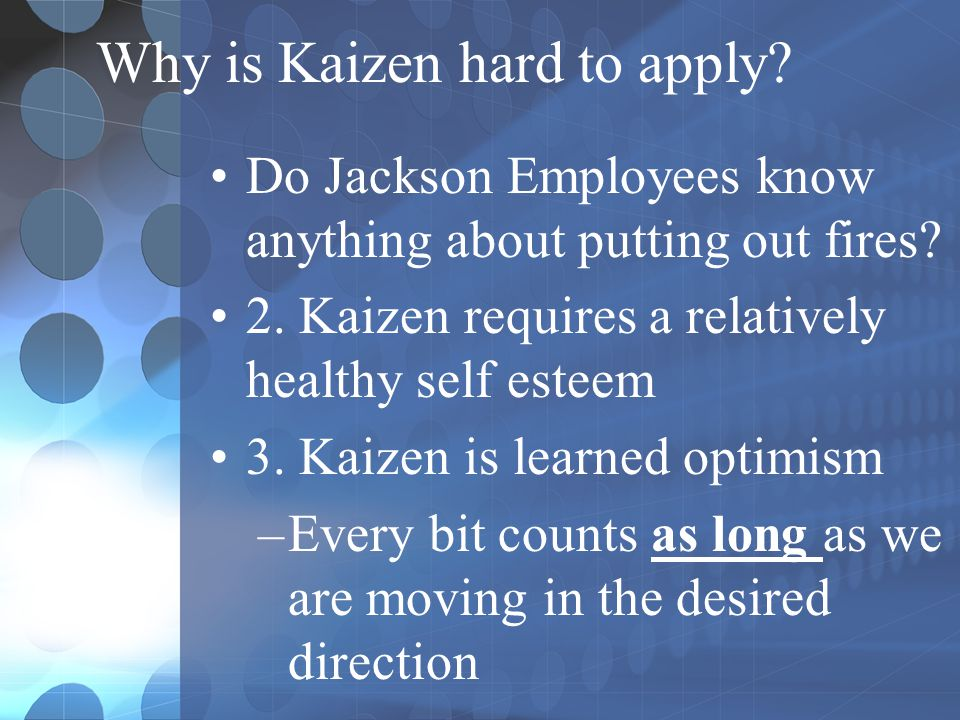 Why is Kaizen hard to apply