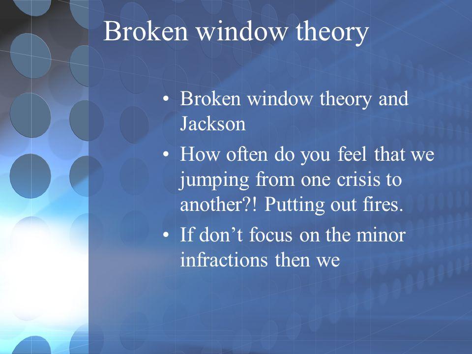 Broken window theory Broken window theory and Jackson