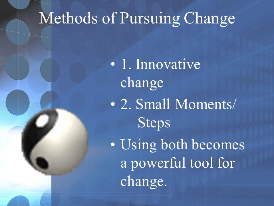 Methods of Pursuing Change