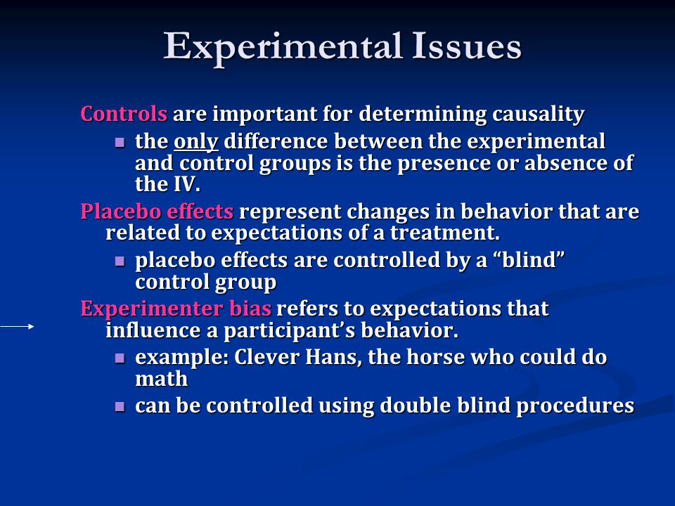 Experimental Issues Controls are important for determining causality