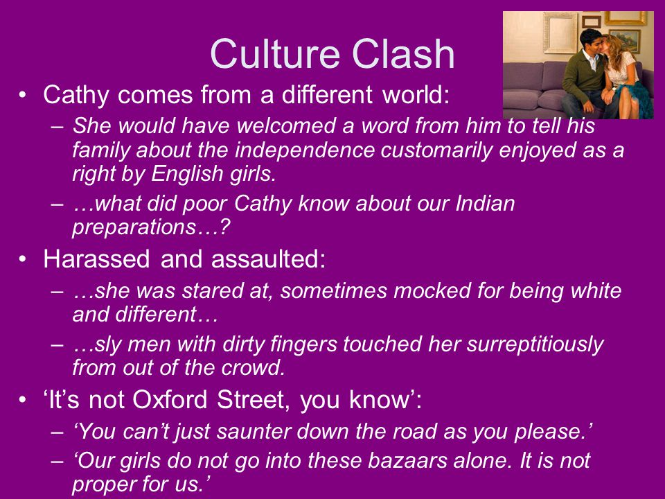 Culture Clash Cathy comes from a different world: