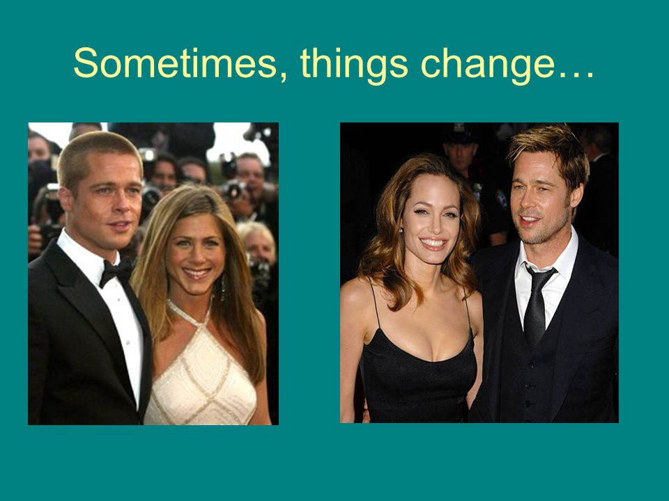 Sometimes, things change…