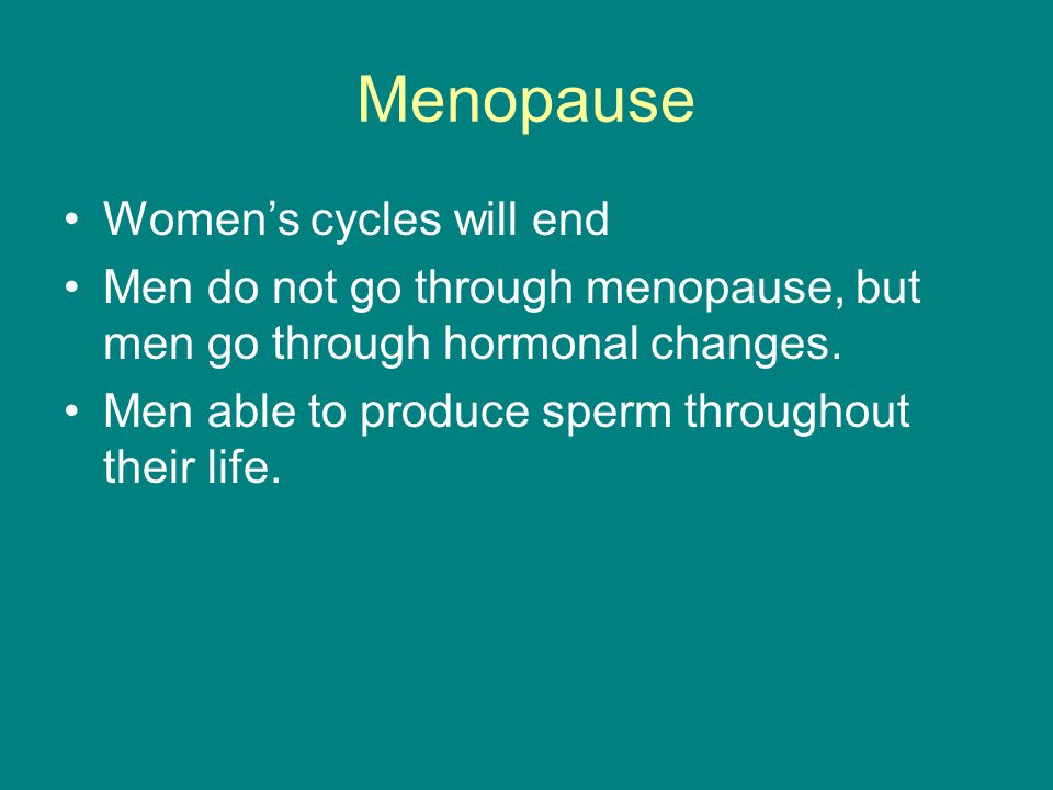 Menopause Women's cycles will end