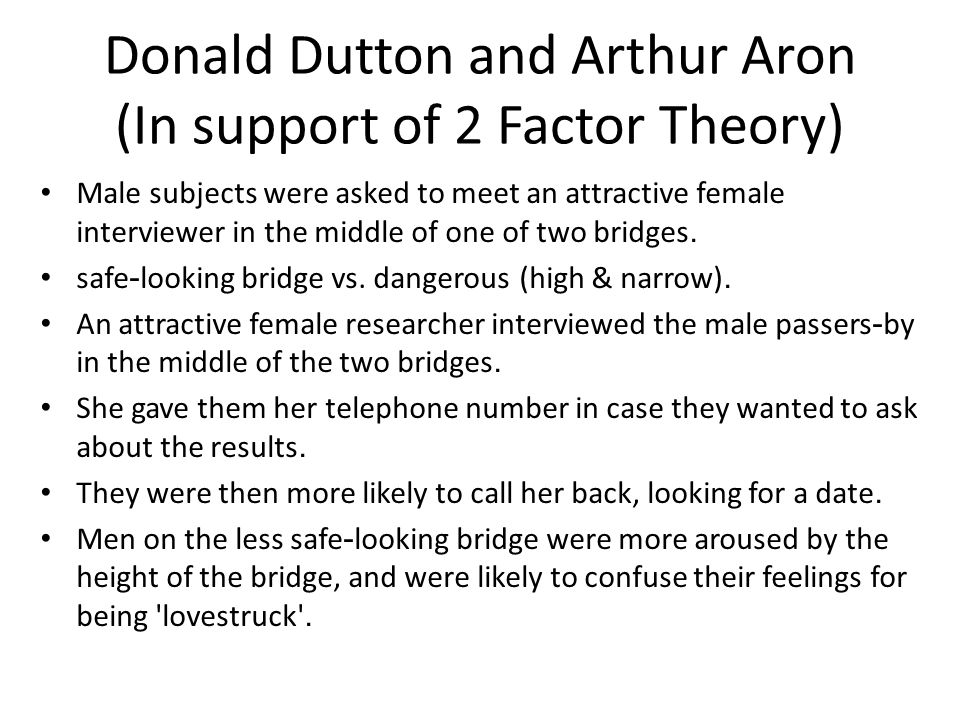 Donald Dutton and Arthur Aron (In support of 2 Factor Theory)