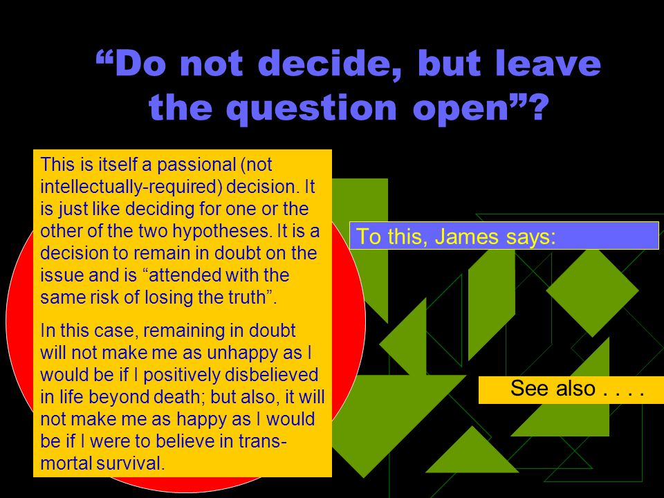 Do not decide, but leave the question open