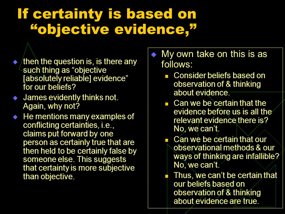 If certainty is based on objective evidence,
