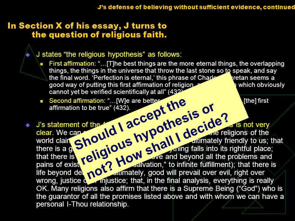 In Section X of his essay, J turns to the question of religious faith.