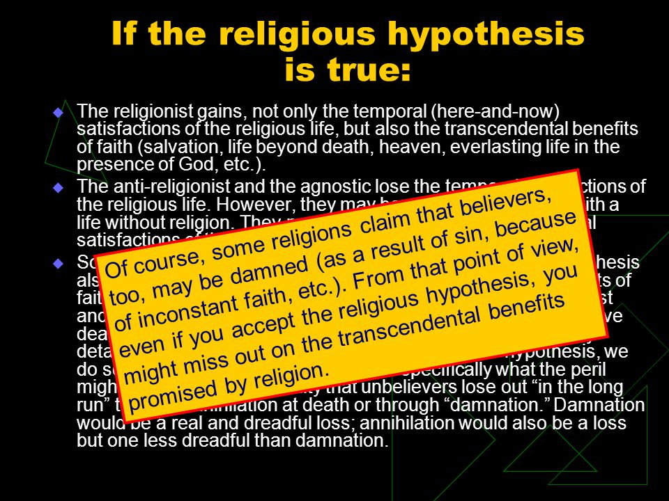 If the religious hypothesis is true: