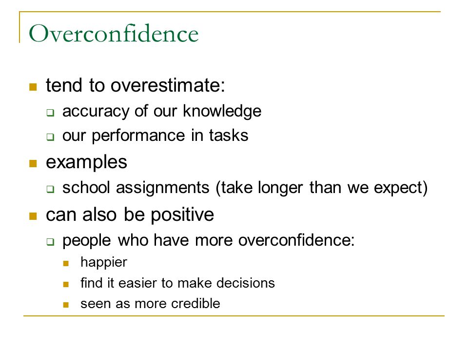 Overconfidence tend to overestimate: examples can also be positive