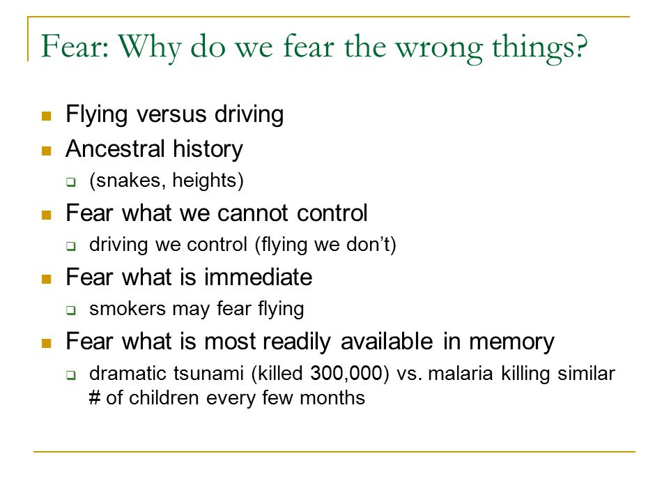 Fear: Why do we fear the wrong things