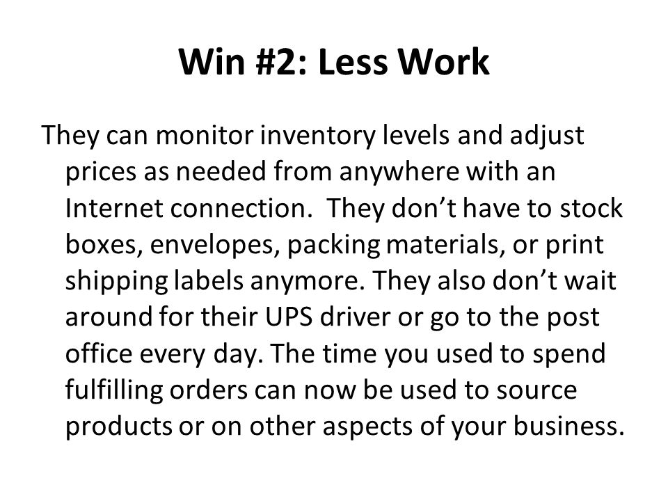 Win #2: Less Work