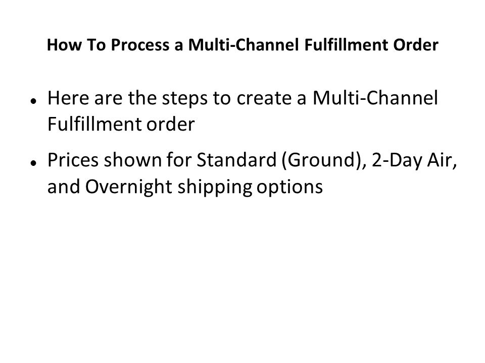 How To Process a Multi-Channel Fulfillment Order