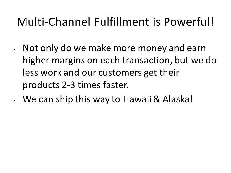 Multi-Channel Fulfillment is Powerful!