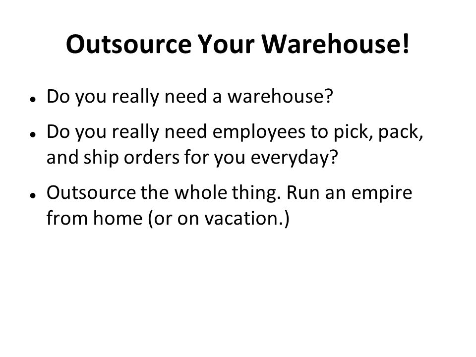 Outsource Your Warehouse!