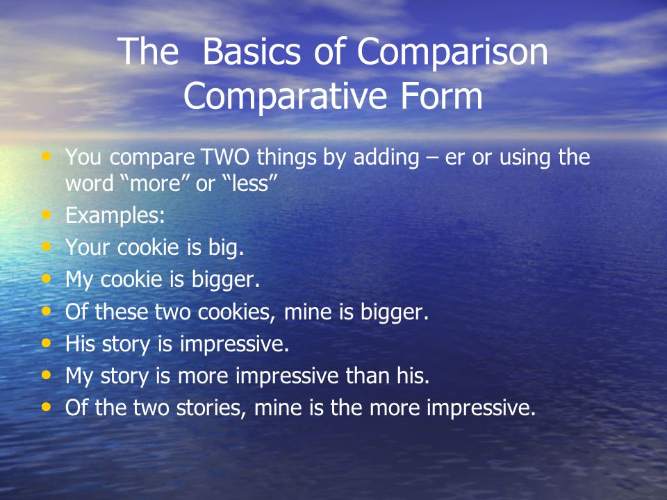 The Basics of Comparison Comparative Form