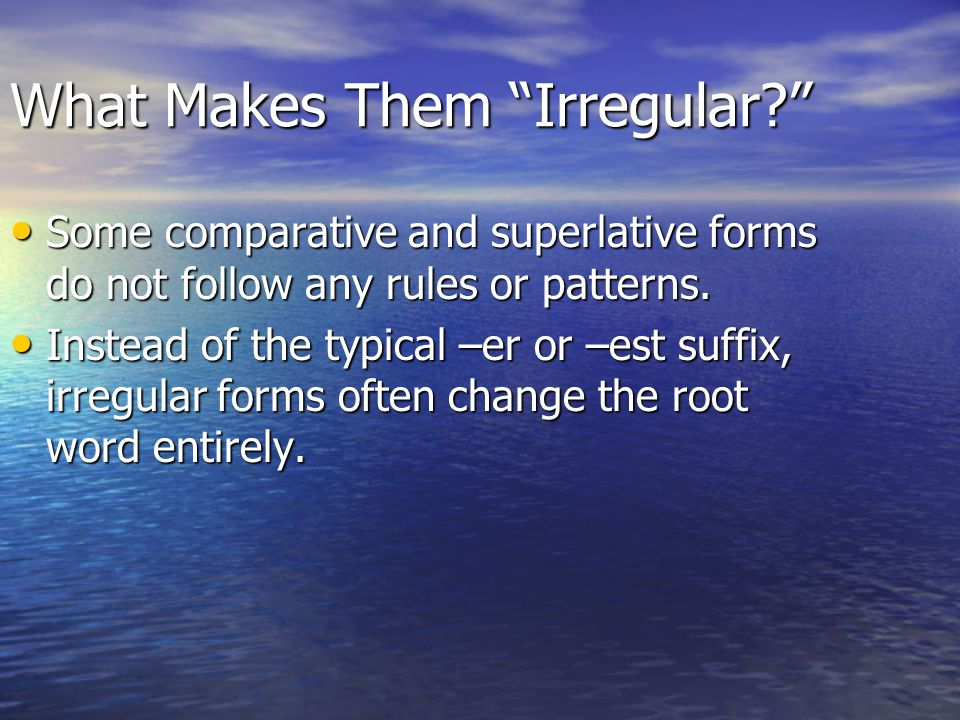 What Makes Them Irregular