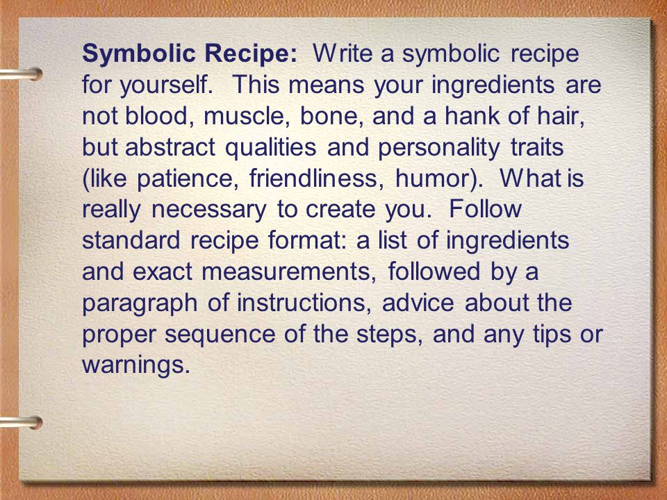 Symbolic Recipe: Write a symbolic recipe for yourself