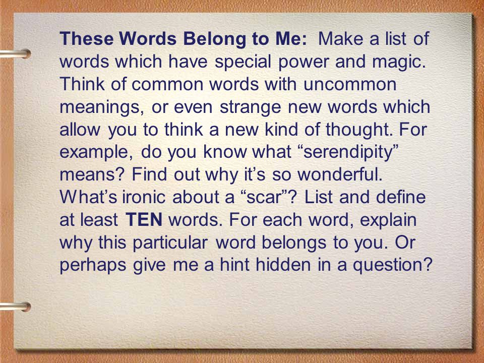 These Words Belong to Me: Make a list of words which have special power and magic.
