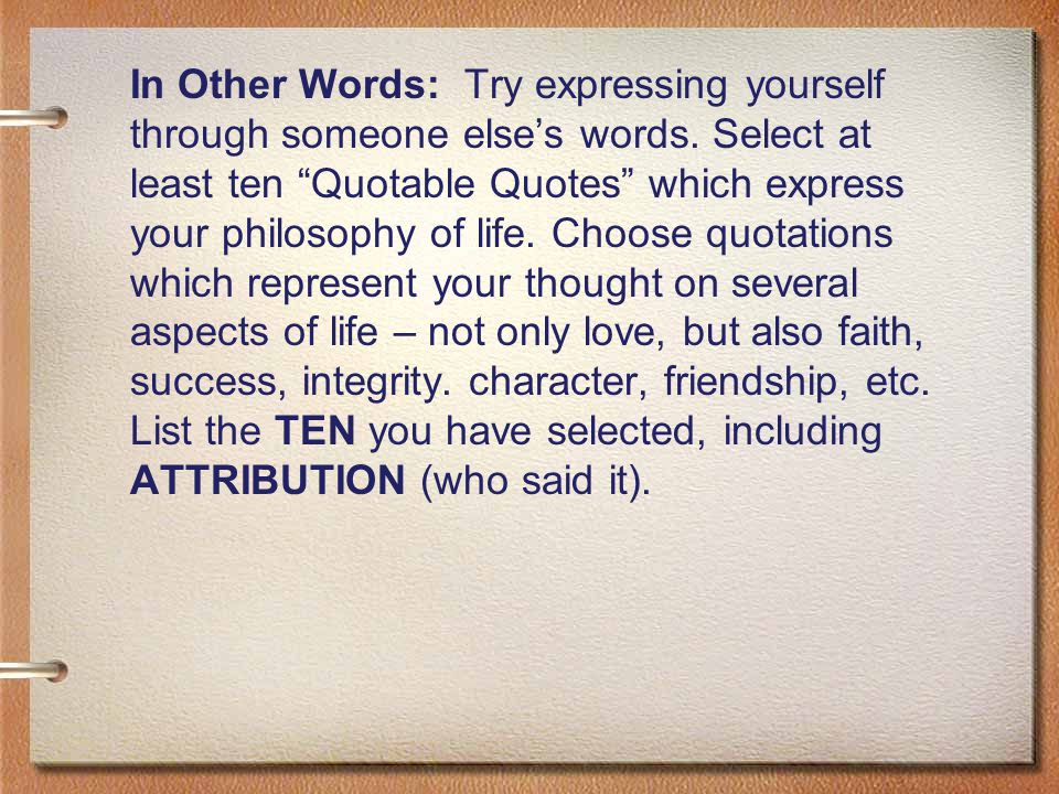 In Other Words: Try expressing yourself through someone else's words