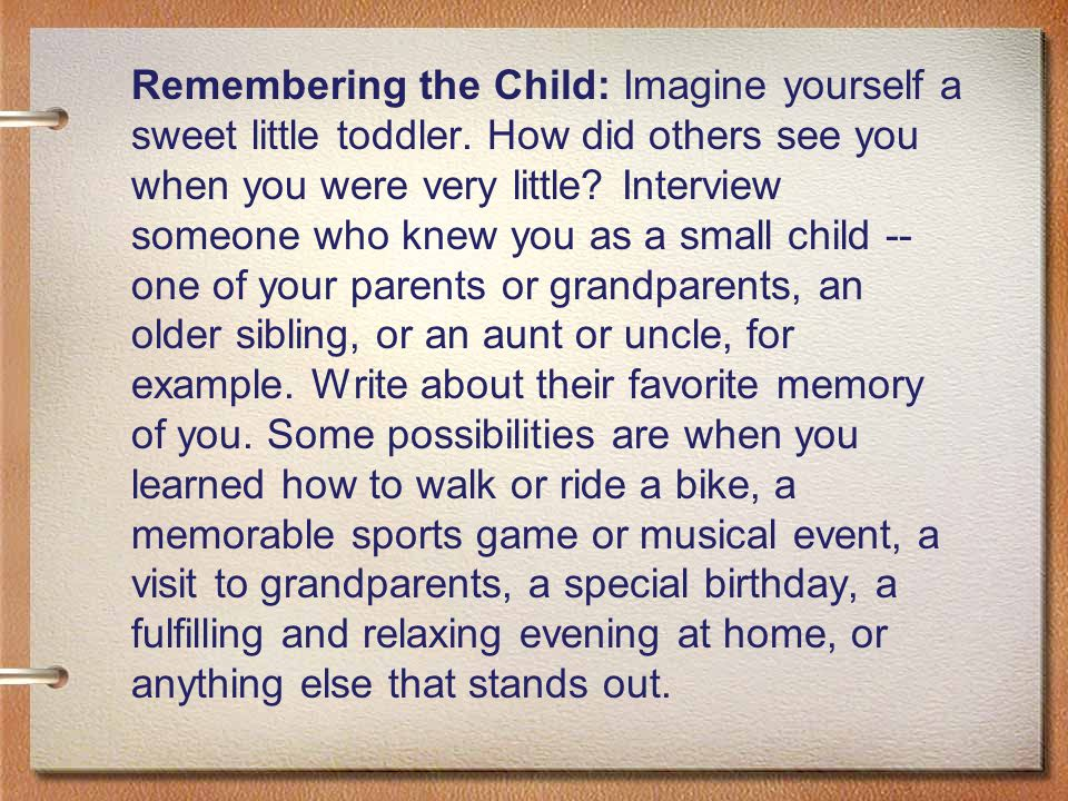 Remembering the Child: Imagine yourself a sweet little toddler