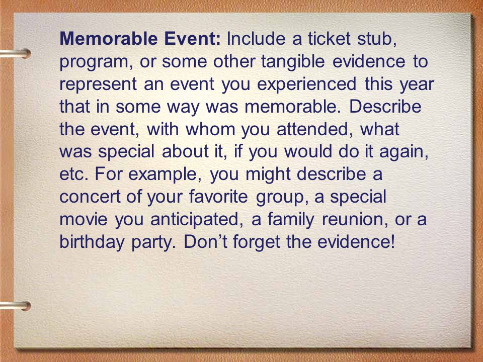 Memorable Event: Include a ticket stub, program, or some other tangible evidence to represent an event you experienced this year that in some way was memorable.