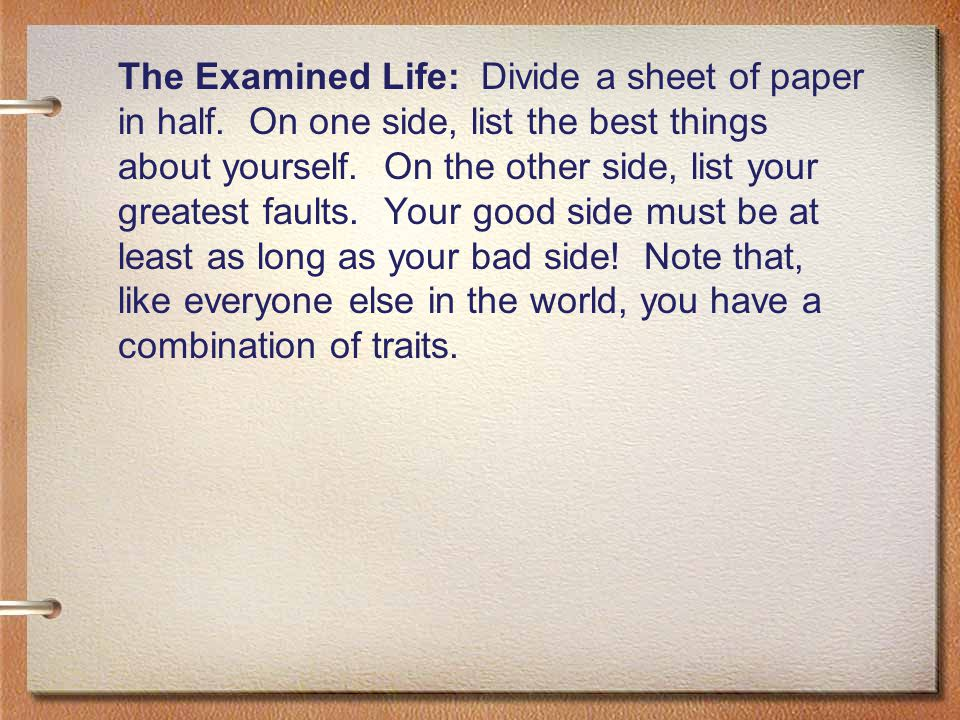 The Examined Life: Divide a sheet of paper in half