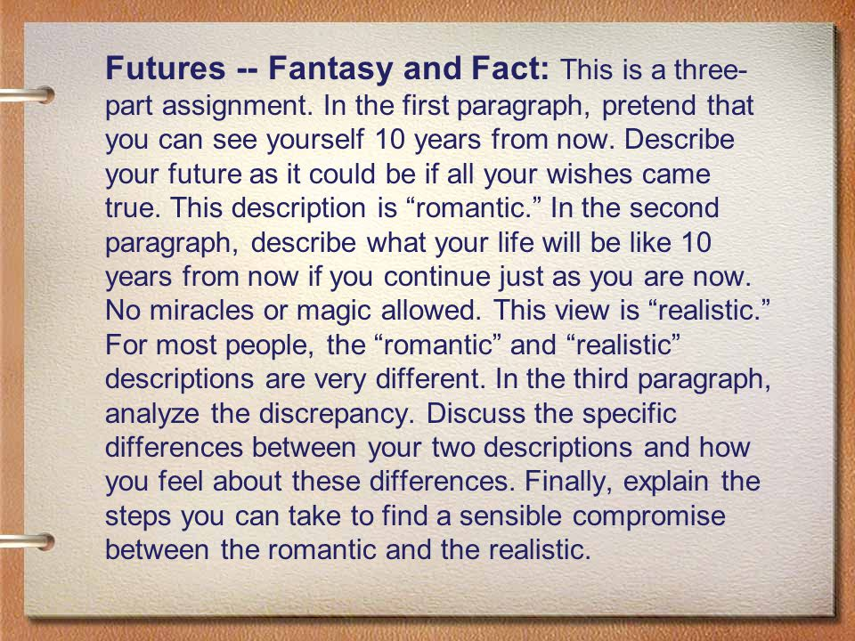 Futures -- Fantasy and Fact: This is a three-part assignment