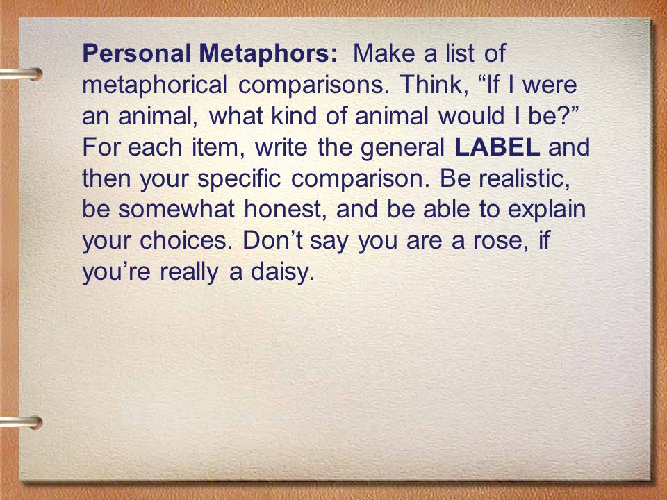 Personal Metaphors: Make a list of metaphorical comparisons