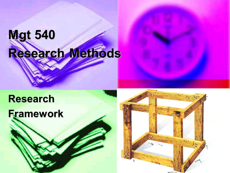 Mgt 540 Research Methods Research Framework