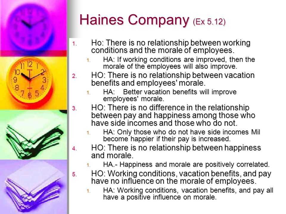 Haines Company (Ex 5.12) Ho: There is no relationship between working conditions and the morale of employees.