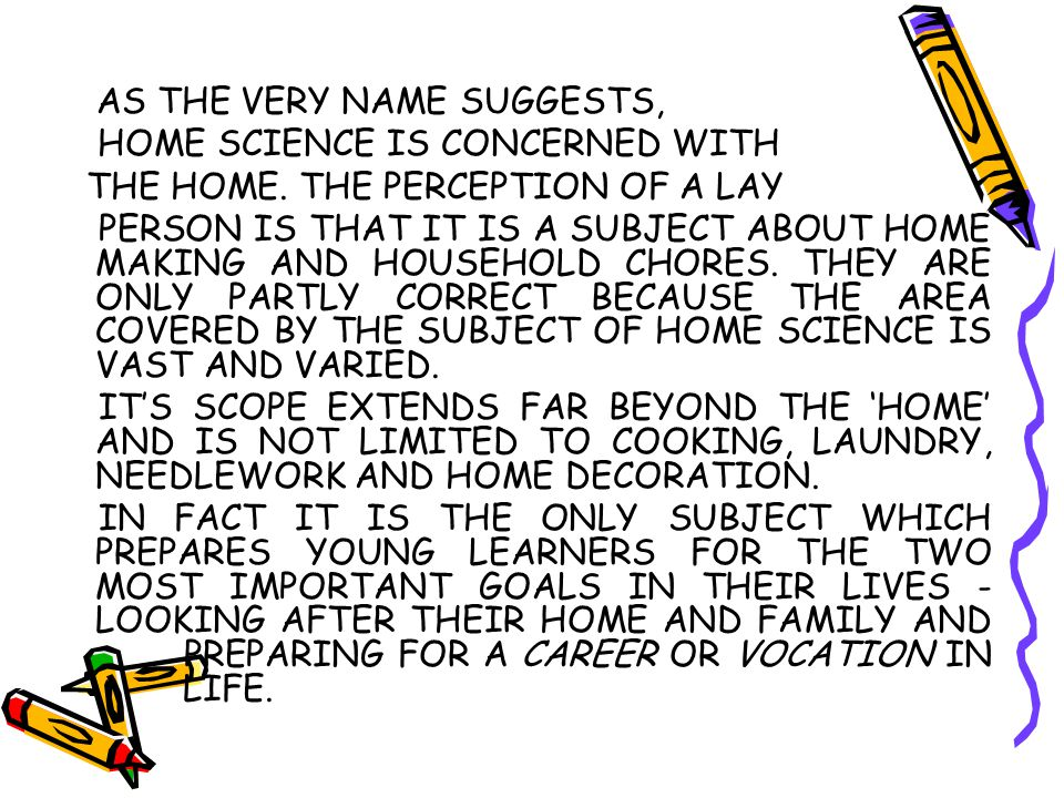 HOME SCIENCE IS CONCERNED WITH THE HOME. THE PERCEPTION OF A LAY