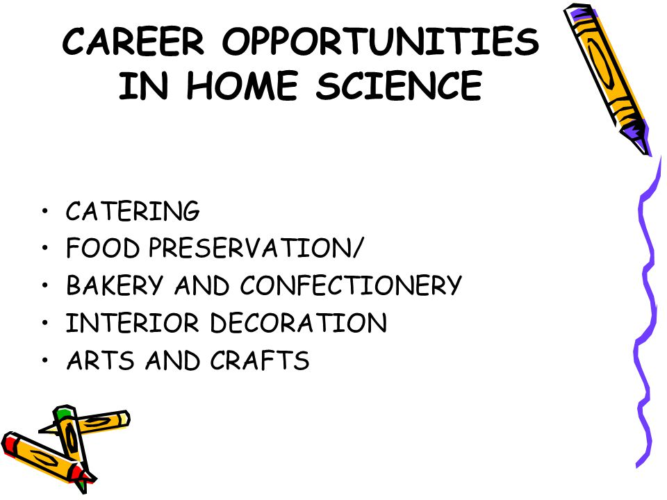 CAREER OPPORTUNITIES IN HOME SCIENCE