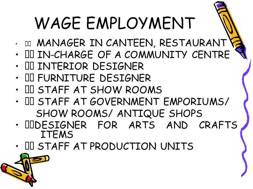 WAGE EMPLOYMENT  IN-CHARGE OF A COMMUNITY CENTRE  INTERIOR DESIGNER