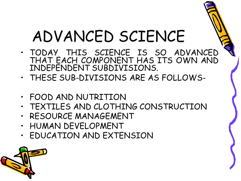 ADVANCED SCIENCE TODAY THIS SCIENCE IS SO ADVANCED THAT EACH COMPONENT HAS ITS OWN AND INDEPENDENT SUBDIVISIONS.