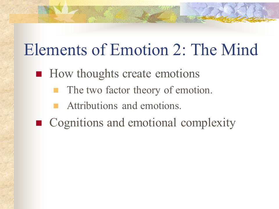 Elements of Emotion 2: The Mind