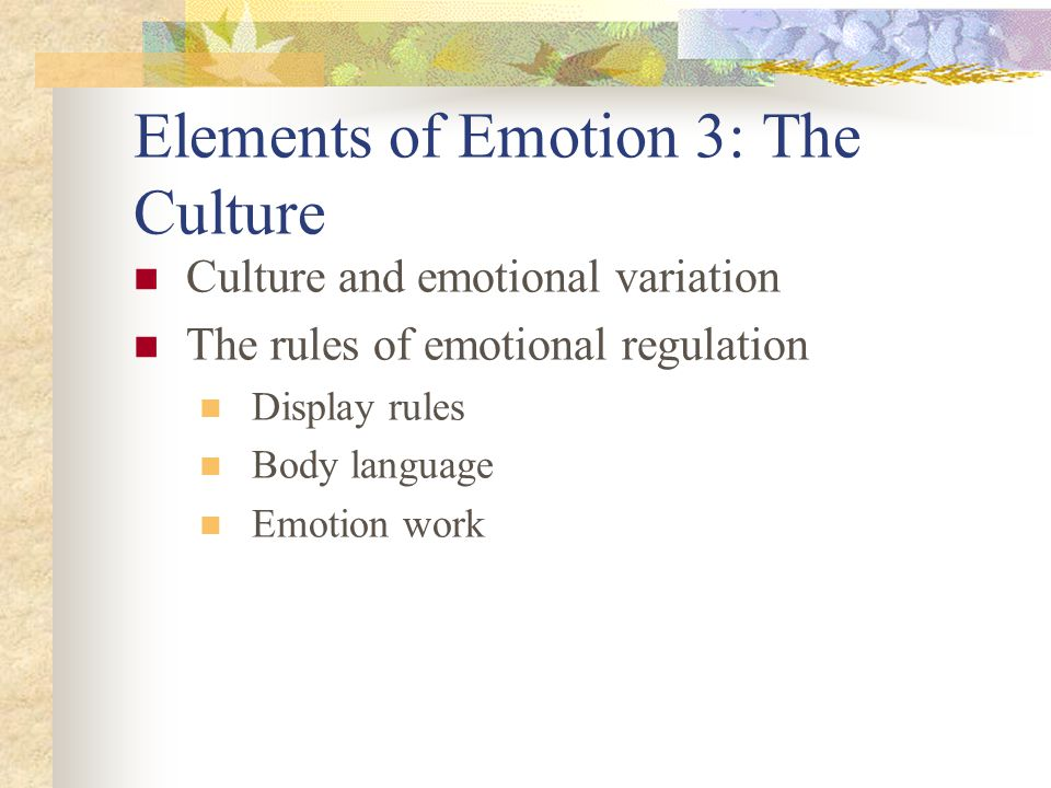 Elements of Emotion 3: The Culture