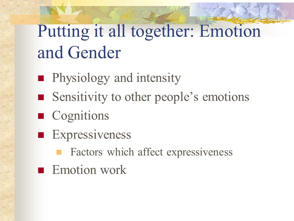 Putting it all together: Emotion and Gender