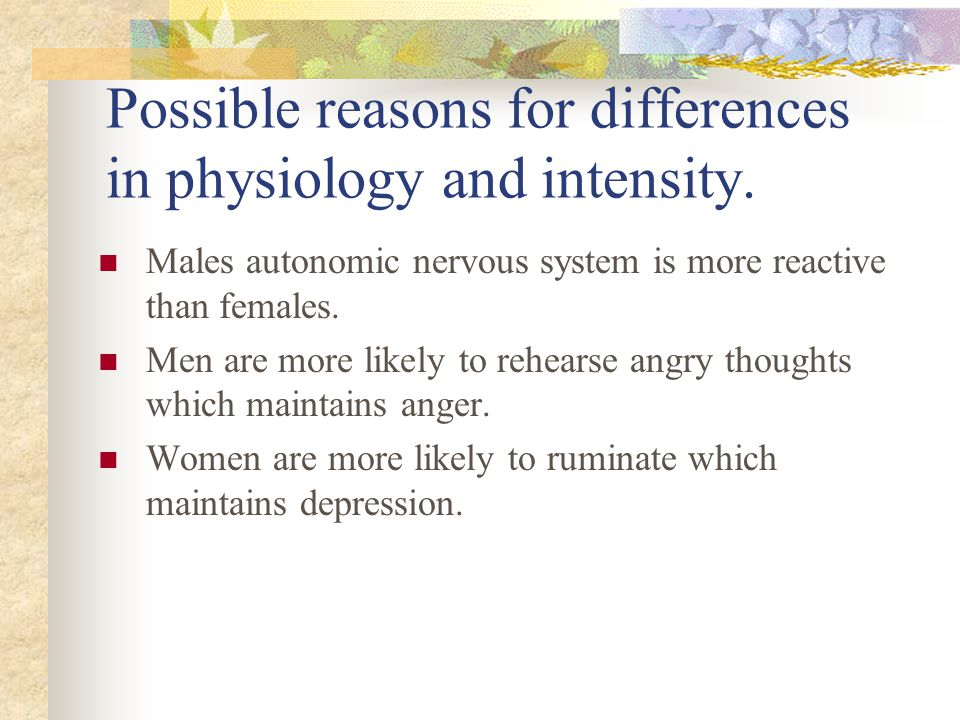 Possible reasons for differences in physiology and intensity.