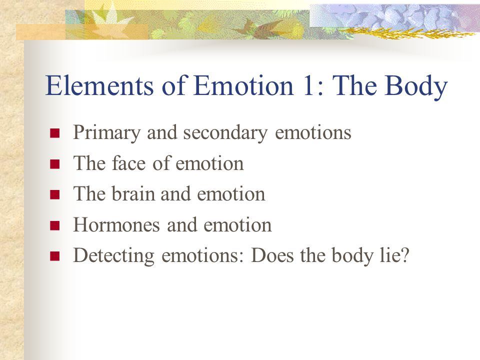 Elements of Emotion 1: The Body