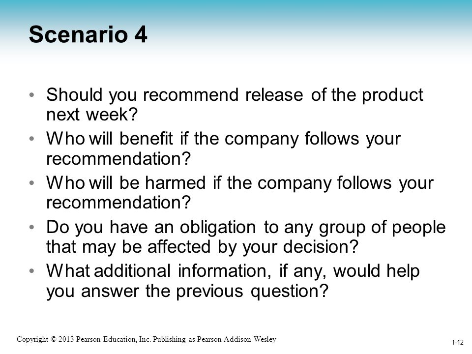 Scenario 4 Should you recommend release of the product next week