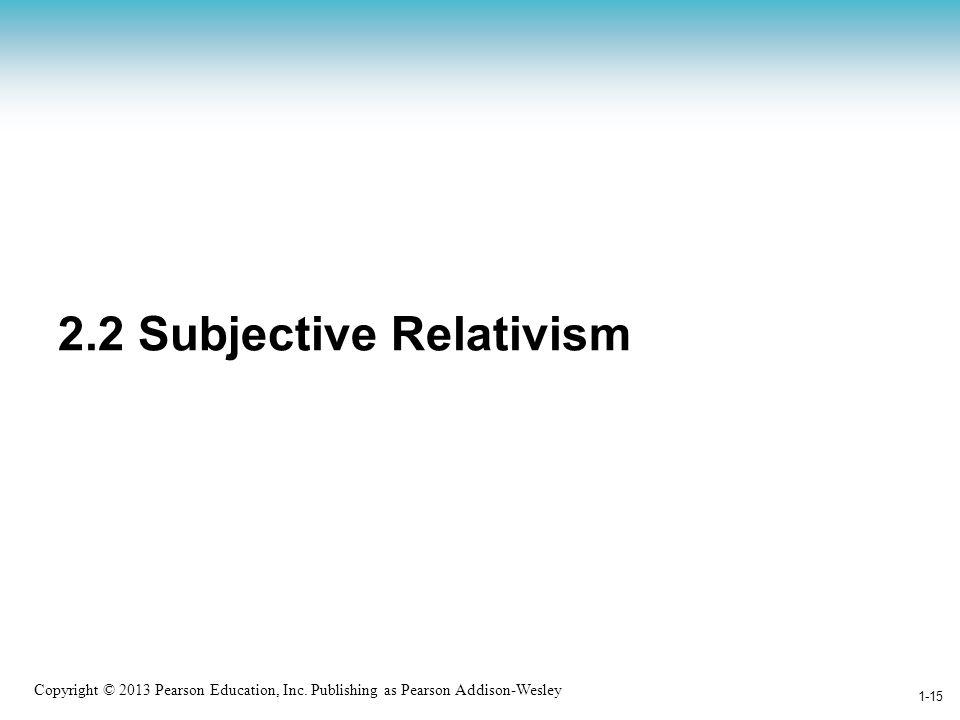 2.2 Subjective Relativism